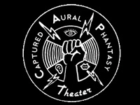 1:30pm, 3pm, & 4:30pm: Captured Aural Phantasy Theater