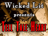 "Wicked Lit presents the world premiere of Edgar Allen Poe's ""Tell Tale Heart"""