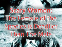 12pm-1pm: Scary Women: The Female of the Species is Deadlier Than The Male