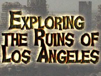 3:00pm: Exploring the Ruins of Los Angeles